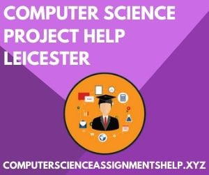 Computer Science Assignment Help Leicester