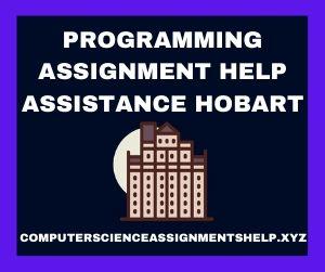Programming Assignment Help Assistance Hobart