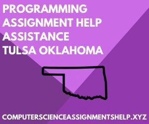 Programming Assignment Help Assistance Tulsa Oklahoma
