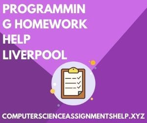 Computer Science Assignment Help Liverpool
