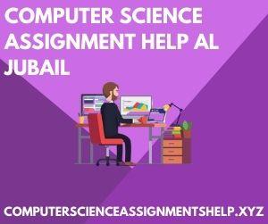 Computer Science Assignment Help Al Jubail