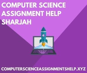 Computer Science Assignment Help Sharjah