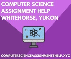 Computer Science Assignment Help Whitehorse Yukon