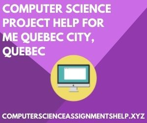 Computer Science Project Help for Me Quebec City Quebec